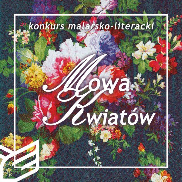 """Konkurs malarsko-literacki """"Mowa kwiatów"""""""
